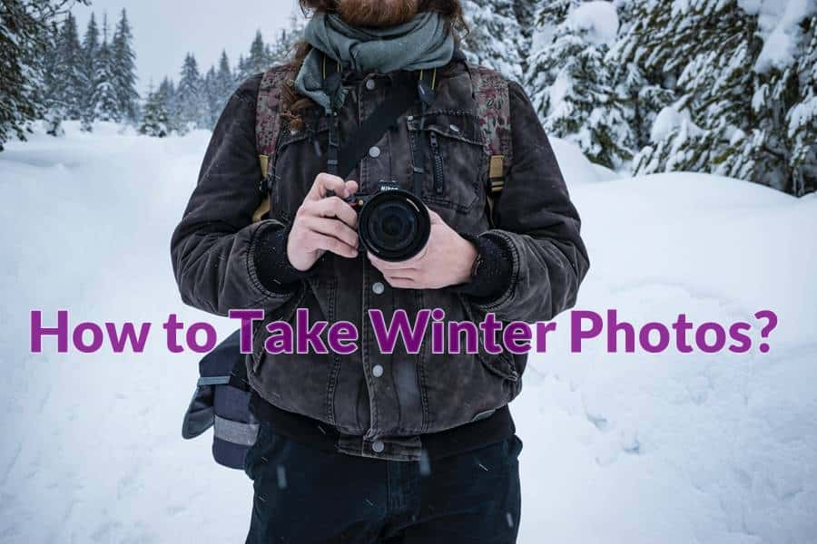 How to Take Winter Photos?
