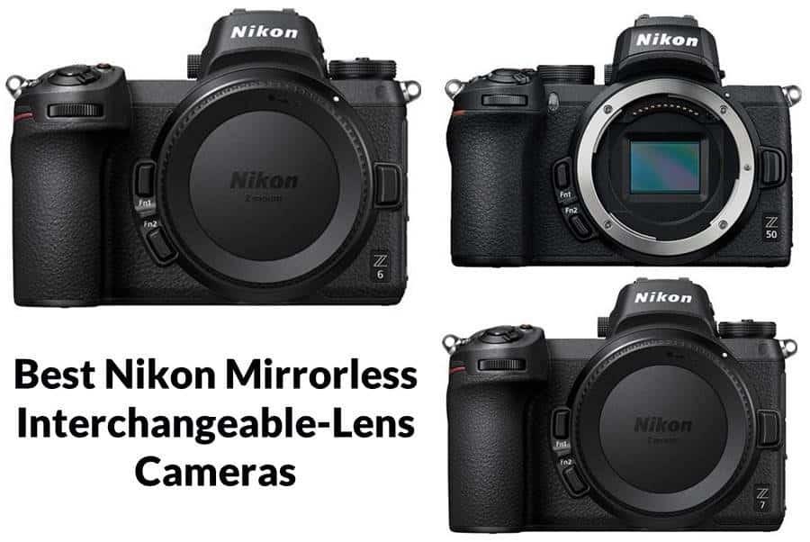 Best Nikon Mirrorless Interchangeable-Lens Cameras