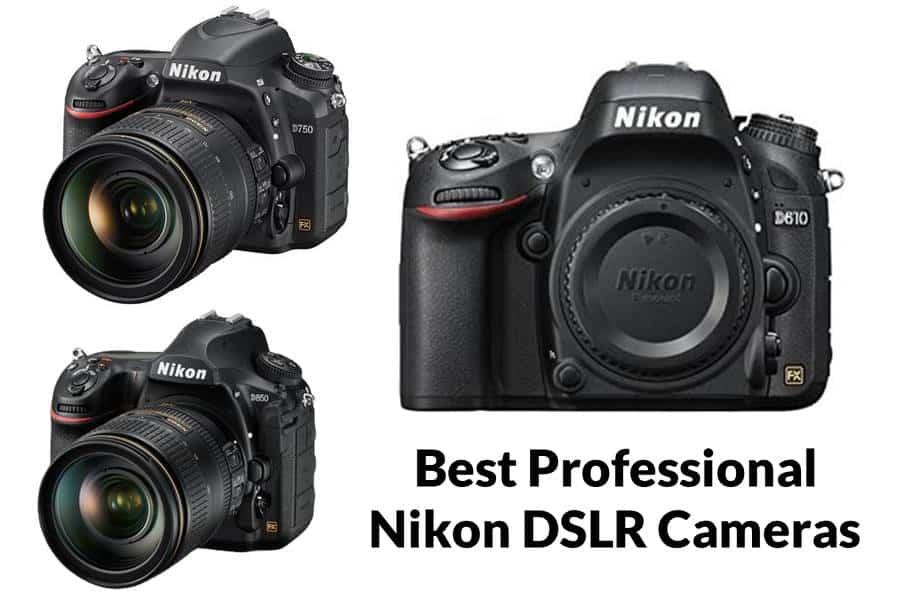 Best Professional Nikon DSLR Cameras